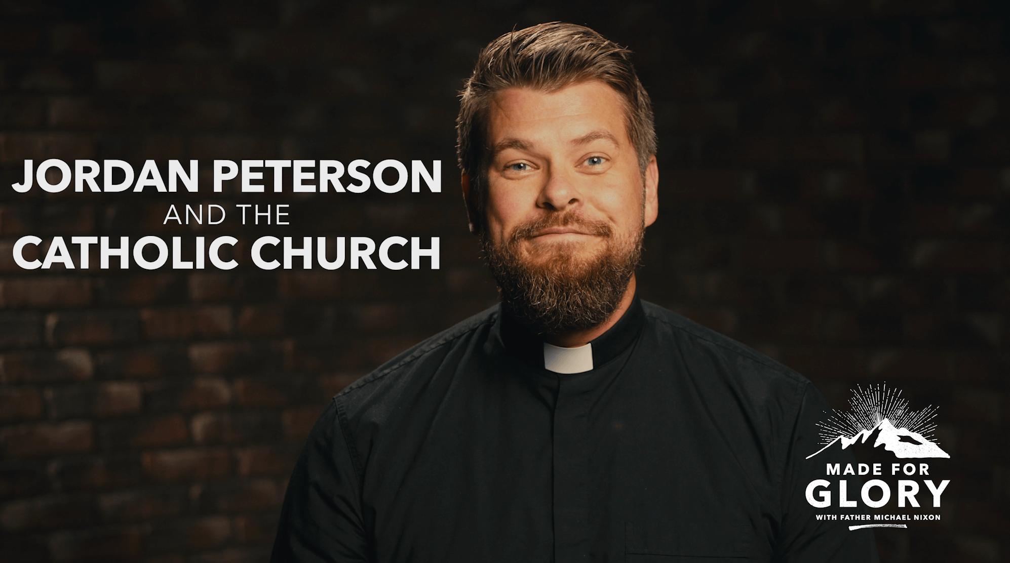 Made for Glory, Father Michael Nixon, Jordan Peterson